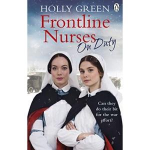 Frontline Nurses On Duty: A moving and emotional historical novel (Frontline Nurses Series)