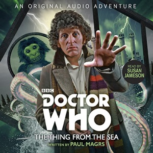 Doctor Who: The Thing from the Sea: 4th Doctor Audio Original