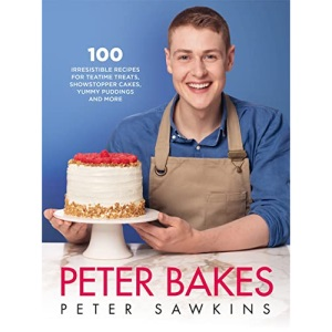 Peter Bakes: 100+ Irresistible Recipes for Teatime Treats, Showstopper Cakes, Yummy Puddings and More