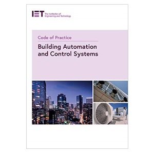 Code of Practice for Building Automation and Control Systems (IET Codes and Guidance)