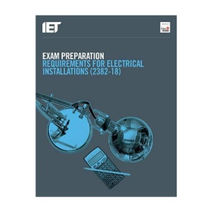 Exam Preparation Requirements for Electrical Installations (2382-18) (Electrical Regulations)