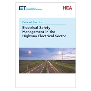 Code of Practice for Electrical Safety Management in the Highway Electrical Sector (IET Codes and Guidance)
