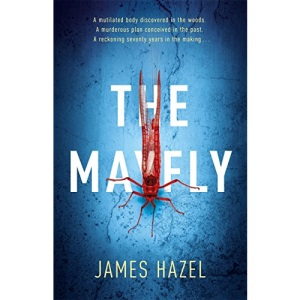 The Mayfly: The chilling thriller that will get under your skin: As Chilling as M. J. Arlidge (Charlie Priest Thriller)