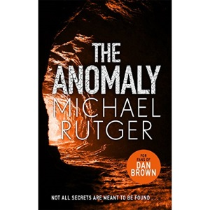 The Anomaly: The blockbuster thriller that will take you back to our darker origins . . .