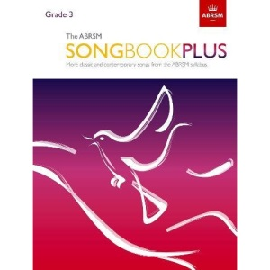 The ABRSM Songbook Plus, Grade 3: More classic and contemporary songs from the ABRSM syllabus (ABRSM Songbooks (ABRSM))