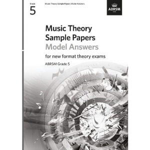 Music Theory Sample Papers Model Answers, ABRSM Grade 5 (Music Theory Model Answers (ABRSM))