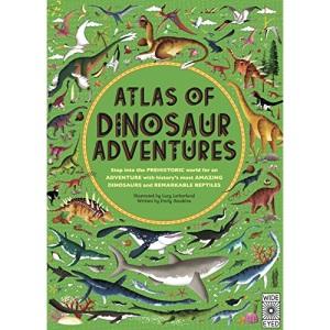 Atlas of Dinosaur Adventures: Step Into a Prehistoric World: 1