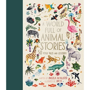 A World Full of Animal Stories UK: 50 favourite animal folk tales, myths and legends: 2