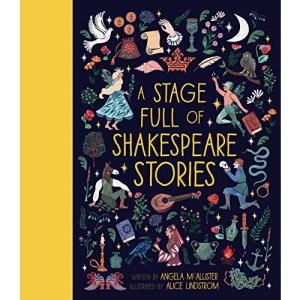 A Stage Full of Shakespeare Stories: 12 Tales from the world's most famous playwright: 3 (World Full of...)