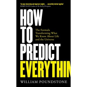How to Predict Everything: The Formula Transforming What We Know About Life and the Universe