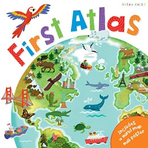 Children's - First Atlas: 48 Pages Full of Fun Facts and Colourful Maps - Includes Large World Map Poster 700mm x 900mm