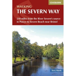 The Severn Way: 210 miles from the River Severn's source in Powys to Severn Beach near Bristol