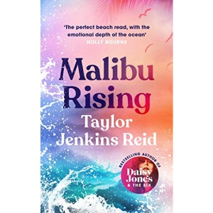 Malibu Rising: The new novel from the bestselling author of Daisy Jones & The Six (Ex libris)