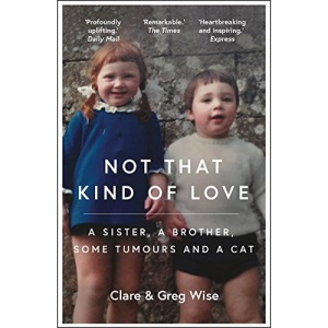 Not That Kind of Love: the heart-breaking story of love and loss by Greg Wise