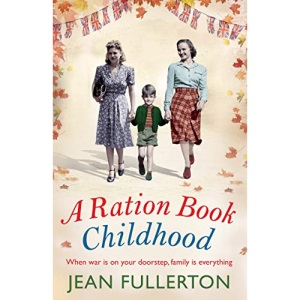 A Ration Book Childhood: 3 (Ration Book series, 3)