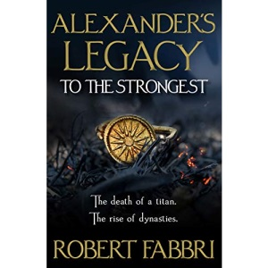 Alexander's Legacy: To The Strongest: 1 (Alexander's Legacy, 1)