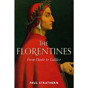 The Florentines: From Dante to Galileo