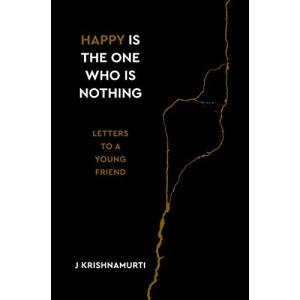 Happy Is the One Who Is Nothing: Letters to a Young Friend