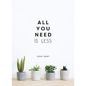 All You Need is Less: Minimalist Living for Maximum Happiness