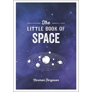 The Little Book of Space: An Introduction to the Solar System and Beyond