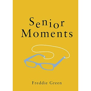 Senior Moments: The Perfect Gift for Those Who Are Getting On a Bit