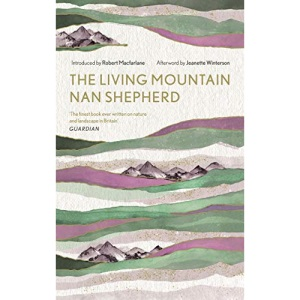The Living Mountain: A Celebration of the Cairngorm Mountains of Scotland: 6 (Canons)