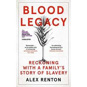 Blood Legacy: Reckoning With a Family's Story of Slavery