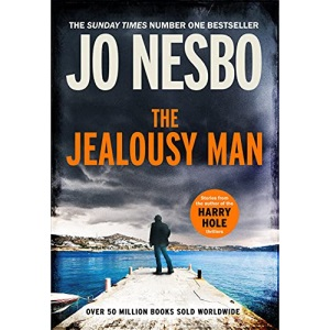 The Jealousy Man: Stories from the Sunday Times no.1 bestselling author of the Harry Hole thrillers