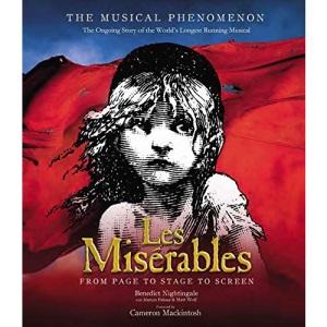 Les Misérables: The Story So Far of the World's Longest Running Musical