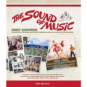 The Sound of Music Family Scrapbook: The Inside Story of the Beloved Movie Musical