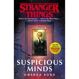 Stranger Things: Suspicious Minds: The First Official Novel (Stranger Things, 0)