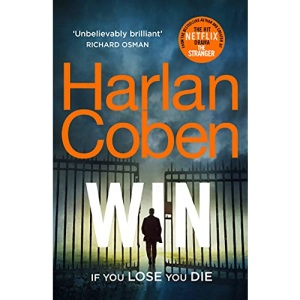 Win: New from the #1 bestselling creator of the hit Netflix series The Stranger