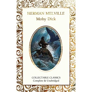 Moby Dick (Flame Tree Collectable Classics)