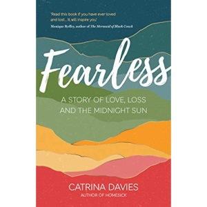 Fearless: A Story of Love, Loss and The Midnight Sun