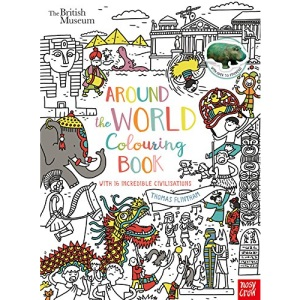 British Museum: Around the World Colouring Book: With 16 Incredible Civilisations and over 70 Stickers!