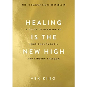 Healing Is the New High: A Guide to Overcoming Emotional Turmoil and Finding Freedom: THE #1 SUNDAY TIMES BESTSELLER