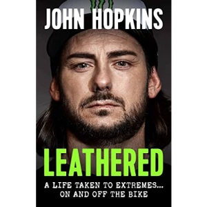 Leathered: A life taken to extremes... on and off the bike