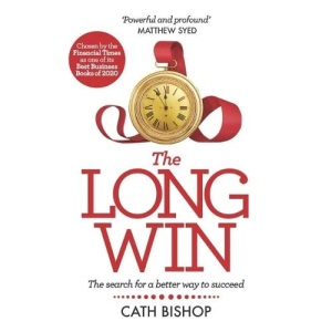 The Long Win: The search for a better way to succeed