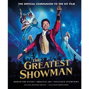 The Greatest Showman - The Official Companion to the Hit Film: The perfect Christmas gift