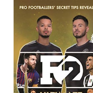 F2: Ultimate Footballer: BECOME THE PERFECT FOOTBALLER WITH THE F2'S NEW BOOK!: (Skills Book 4)