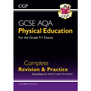 Grade 9-1 GCSE Physical Education AQA Complete Revision & Practice (with Online Edition): ideal for catch-up and the 2022 and 2023 exams (CGP GCSE PE 9-1 Revision)