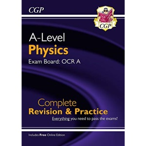A-Level Physics: OCR A Year 1 & 2 Complete Revision & Practice with Online Edition: ideal for catch-up and the 2022 and 2023 exams (CGP A-Level Physics)