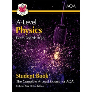A-Level Physics for AQA: Year 1 & 2 Student Book with Online Edition: ideal for catch-up and the 2022 and 2023 exams (CGP A-Level Physics)