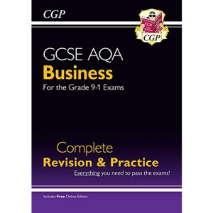 GCSE Business AQA Complete Revision and Practice - Grade 9-1 Course (with Online Edition): perfect for catch-up and the 2022 and 2023 exams (CGP GCSE Business 9-1 Revision)