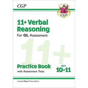 11+ GL Verbal Reasoning Practice Book & Assessment Tests - Ages 10-11 (with Online Edition): unbeatable revision for the 2022 tests (CGP 11+ GL)