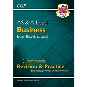 AS and A-Level Business: Edexcel Complete Revision & Practice with Online Edition: perfect for catch-up and the 2022 and 2023 exams (CGP A-Level Business)