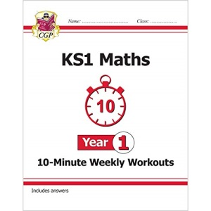 KS1 Maths 10-Minute Weekly Workouts - Year 1: perfect for catch-up and learning at home (CGP KS1 Maths)