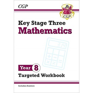 KS3 Maths Year 8 Targeted Workbook (with answers): perfect for catching up at home (CGP KS3 Maths)