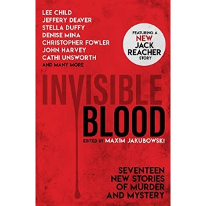 Invisible Blood: Seventeen New Stories of Murder and Mystery