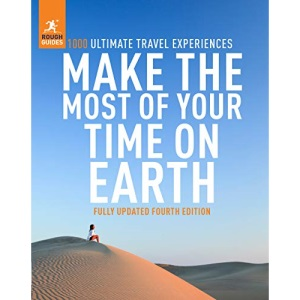 Rough Guides Make the Most of Your Time on Earth: the rough guide to the world (Rough Guide Inspirational)